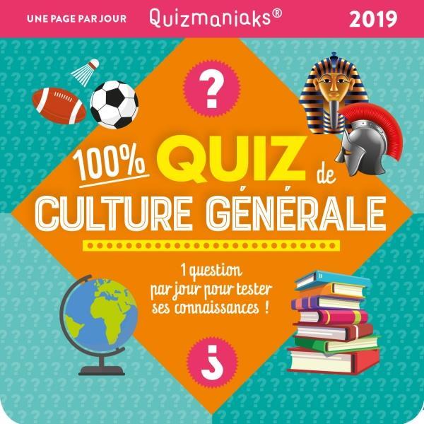 QUIZMANIAK 100 % QUIZ DE CULTURE GENERALE 2019
