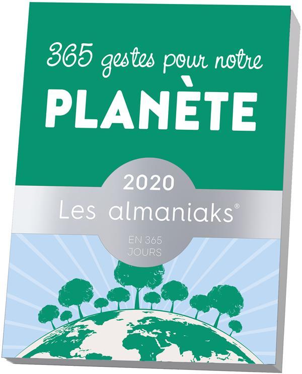 ALMANIAK 365 GESTES POUR NOTRE PLANETE