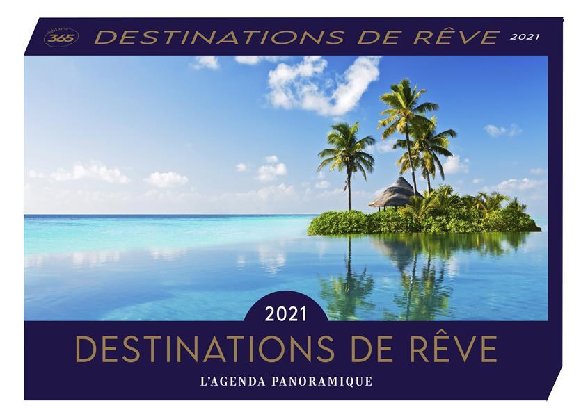 AGENDA PANORAMIQUE DESTINATIONS DE REVE 2021