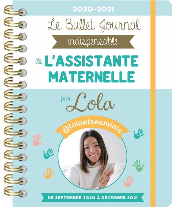 LE BULLET JOURNAL INDISPENSABLE DE L ASSISTANTE MATERNELLE PAR LOLA ET SES MINIS 2020-2021