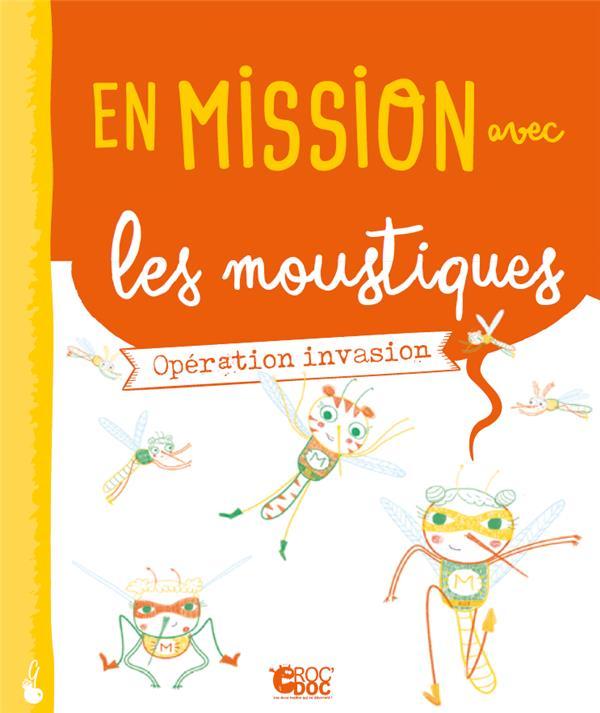 EN MISSION AVEC LES MOUSTIQUES - OPERATION INVASION