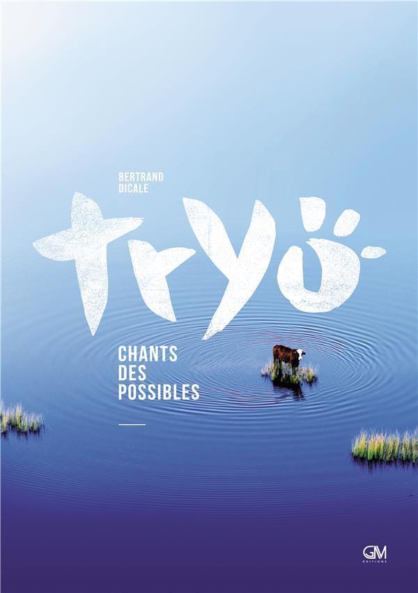 TRYO - CHANTS DES POSSIBLES