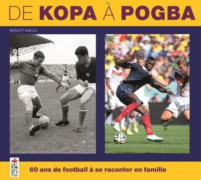 DE KOPA A POGBA, 60 ANS DE FOOTBALL A SE RACONTER EN FAMILLE
