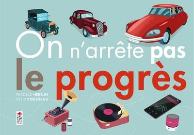 ON N'ARRETE PAS LE PROGRES