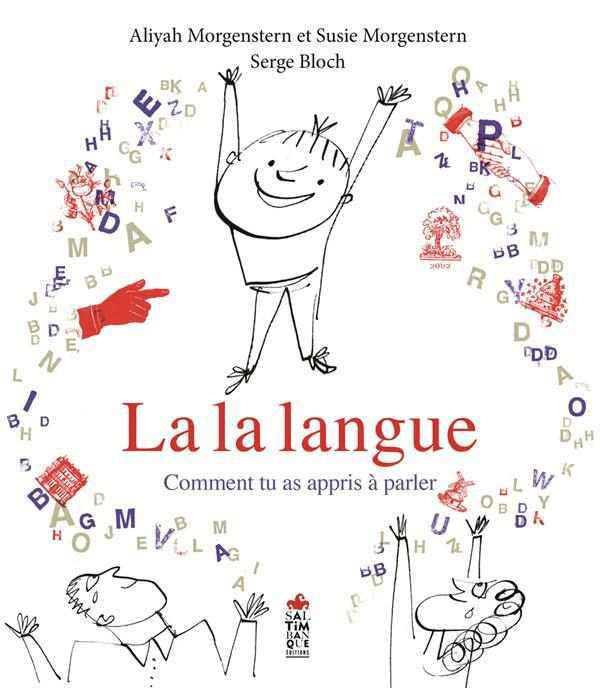 LA LA LANGUE - COMMENT TU AS APPRIS A PARLER