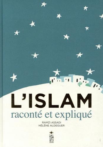 L'ISLAM RACONTE ET EXPLIQUE