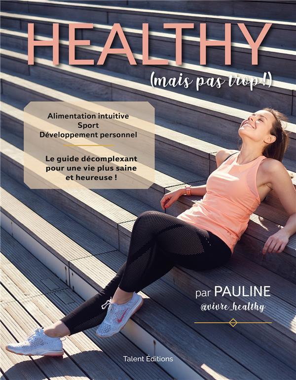 HEALTHY (MAIS PAS TROP !)