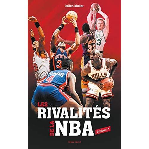 LES RIVALITES DE LA NBA - VOLUME 1