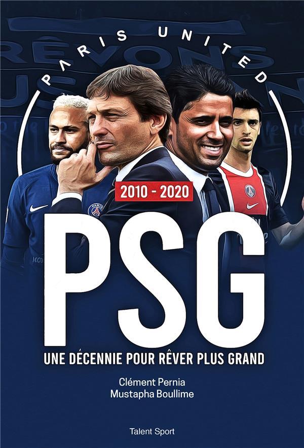 PSG 2010 - 2020 : UNE DECENNIE POUR REVER PLUS GRAND