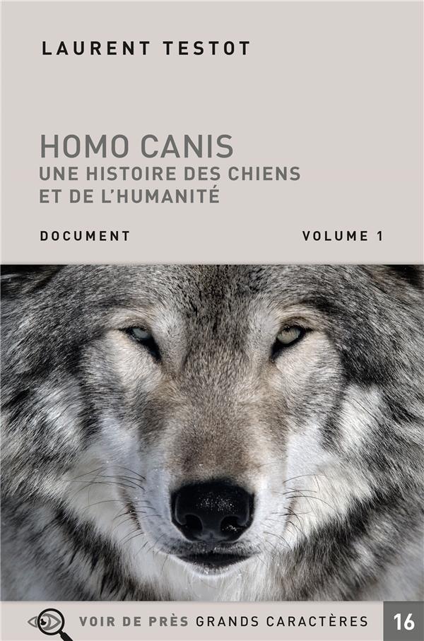 HOMO CANIS - UNE HISTOIRE DES CHIENS ET DE L HUMANITE - 2 VOLUMES