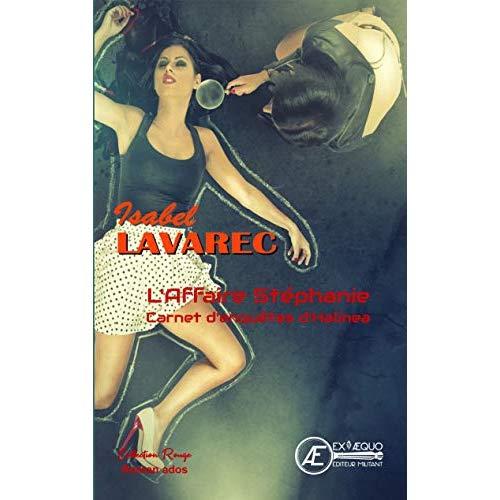 L AFFAIRE STEPHANIE - LES CARNETS D ENQUETE D HALINEA