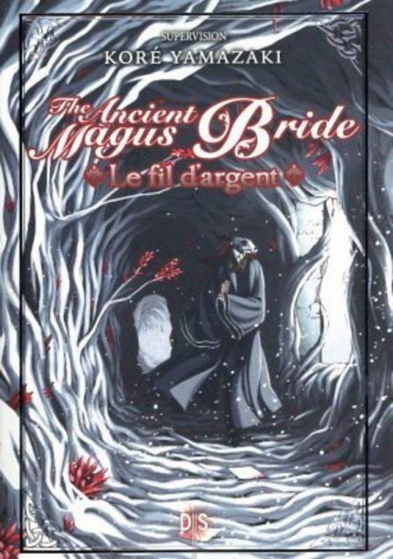 THE ANCIENT MAGUS BRIDE - LE FIL D'ARGENT