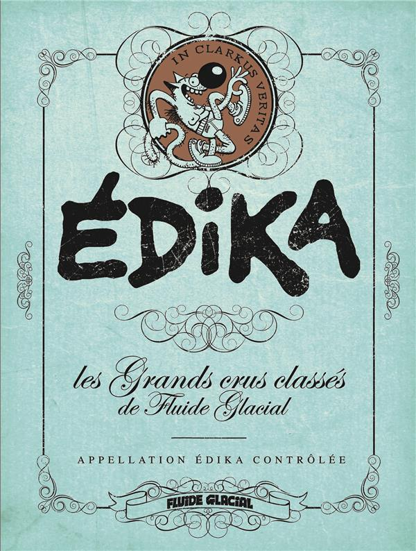 EDIKA - LES GRANDS CRUS CLASSES DE FLUIDE GLACIAL - NOUVELLE EDITION