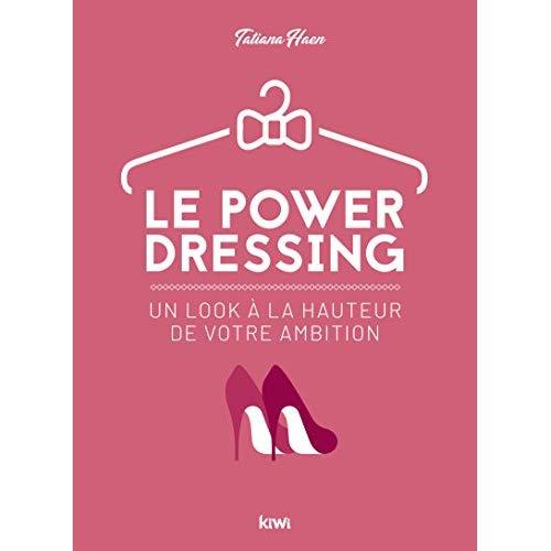 POWER DRESSING - UN LOOK A LA HAUTEUR DE VOTRE AMBITION
