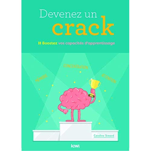 DEVENEZ UN CRACK - BOOSTER VOS CAPACITES D APPRENTISSAGE