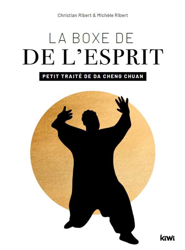 LA BOXE DE L'ESPRIT - PETIT TRAITE DE DA CHENG CHUAN