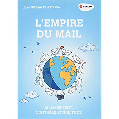 L EMPIRE DU MAIL - MANAGEMENT CONTROLE ET SOLITUDE