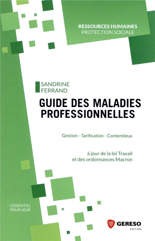 GUIDE DES MALADIES PROFESSIONNELLES - GESTION  TARIFICATION  CONTENTIEUX  A JOUR DE LA LOI TRAVAIL E