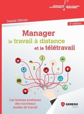 MANAGER LE TRAVAIL A DISTANCE ET LE TELETRAVAIL - LES BONNES PRATIQUES DES NOUVEAUX MODES DE TRAVAIL