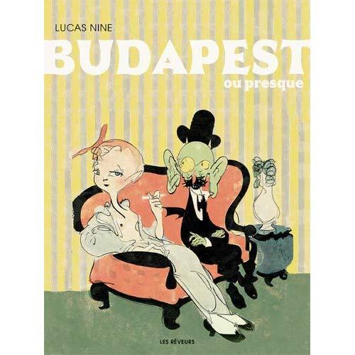 BUDAPEST (OU PRESQUE)