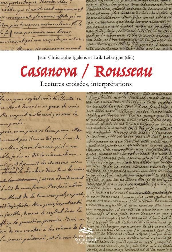 CASANOVA / ROUSSEAU : LECTURES CROISEES, INTERPRETATIONS