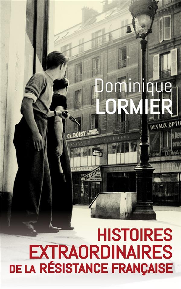 HISTOIRES EXTRAORDINAIRES DE LA RESISTANCE FRANCAISE