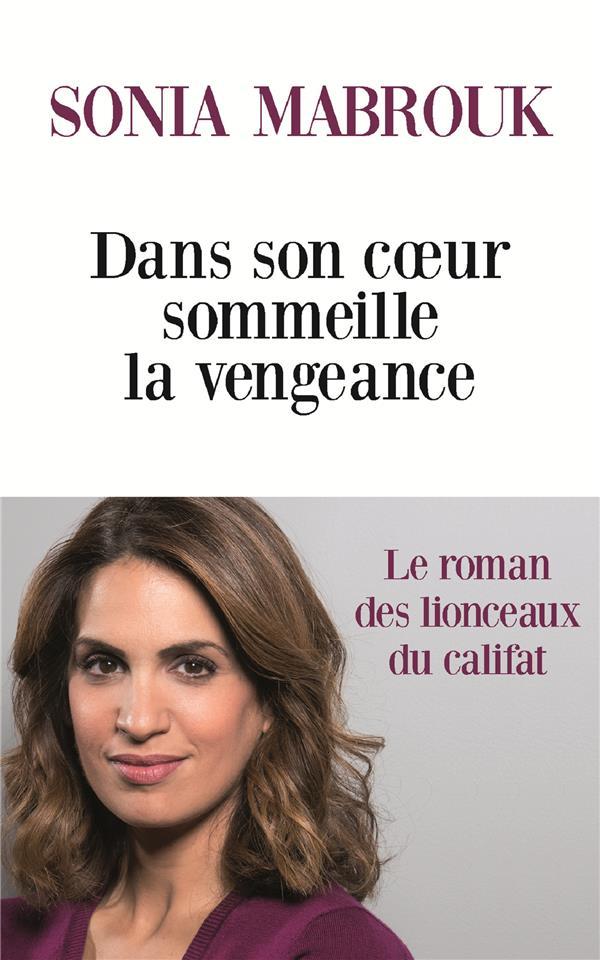 DANS SON COEUR SOMMEILLE LA VENGEANCE