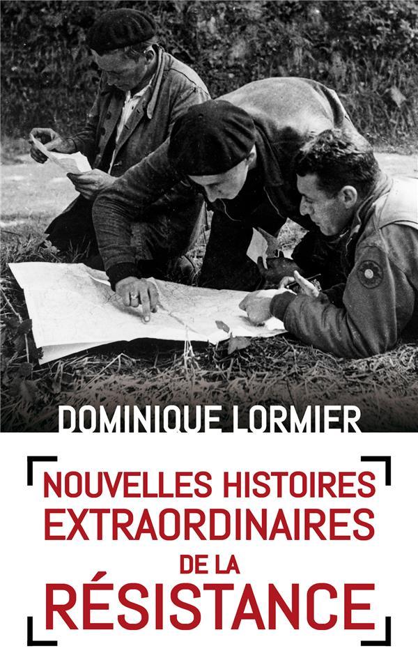 NOUVELLES HISTOIRES EXTRAORDINAIRES DE LA RESISTANCE