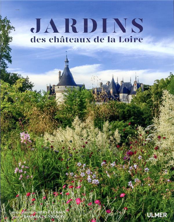 LES JARDINS DES CHATEAUX DE LA LOIRE