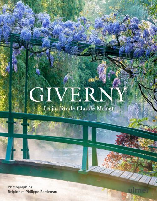 GIVERNY - LE JARDIN DE CLAUDE MONET