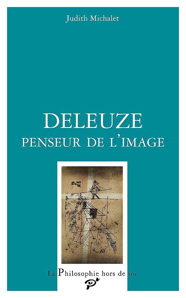 DELEUZE, PENSEUR DE L'IMAGE