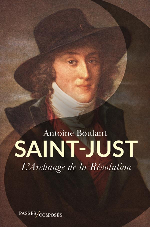 SAINT-JUST - L'ARCHANGE DE LA REVOLUTION