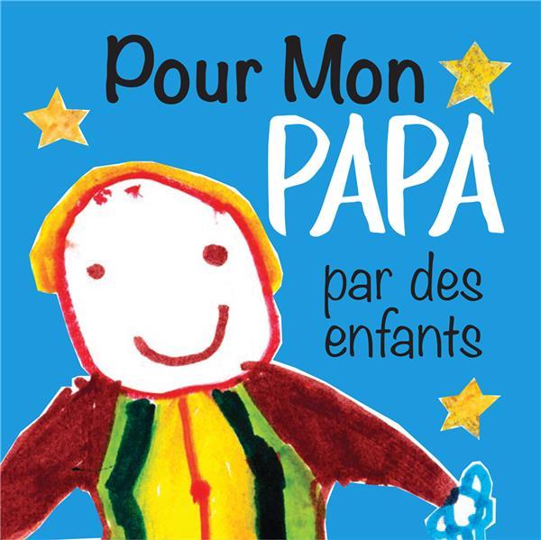 POUR MON PAPA PAR DES ENFANTS