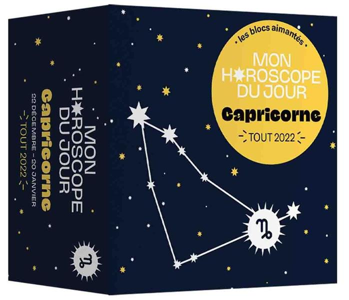 MON HOROSCOPE DU JOUR - TOUT 2022 - CAPRICORNE