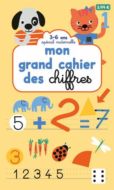 MON GRAND CAHIER DES CHIFFRES - SPECIAL MATERNELLE 3-6 ANS