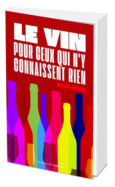 LE VIN POUR CEUX QUI N'Y CONNAISSENT RIEN