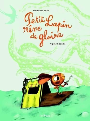 PETIT LAPIN REVE DE GLOIRE