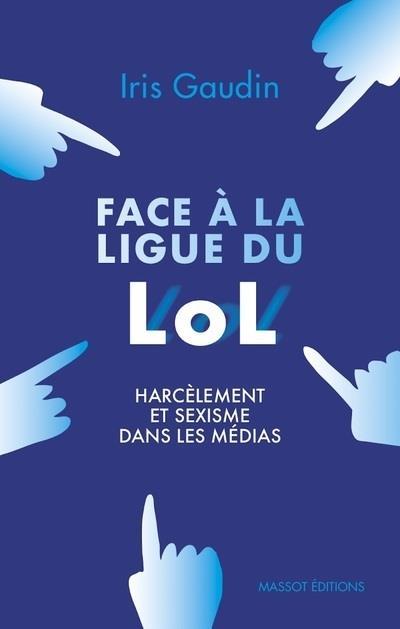FACE A LA LIGUE DU LOL - HARCELEMENT ET SEXISME DANS LES MEDIAS