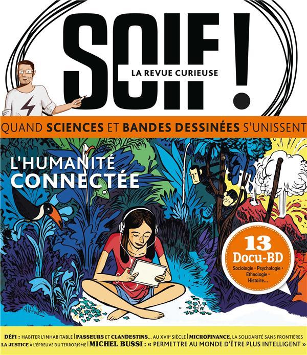 SOIF DE CONNAISSANCES - T01 - SOIF N 1 L'HUMANITE CONNECTEE