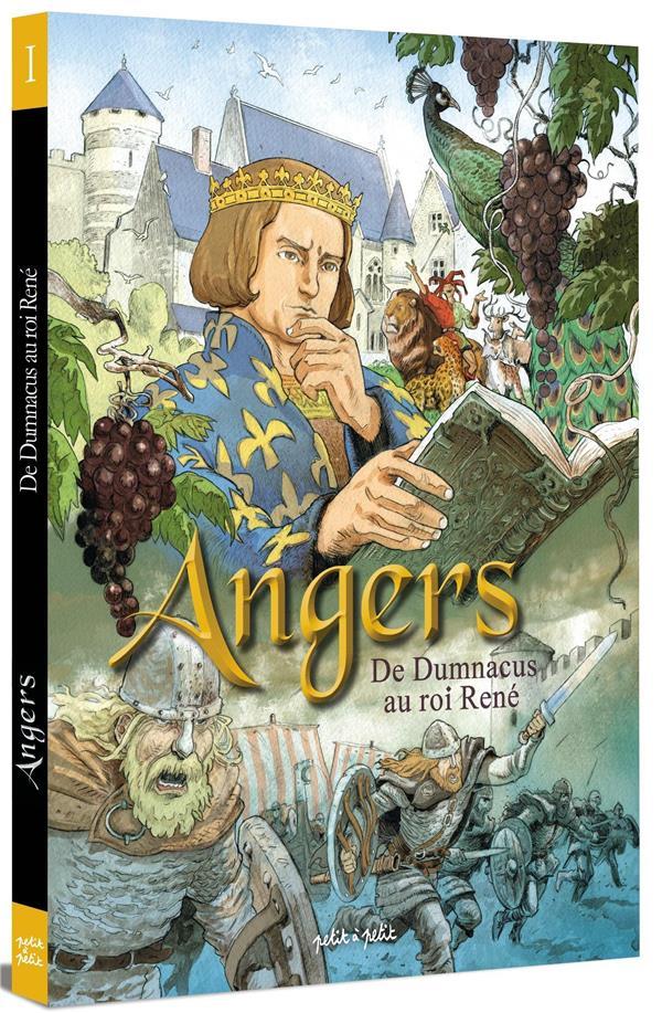 ANGERS EN BD TOME 1 DE DUMNACUS AU ROI RENE