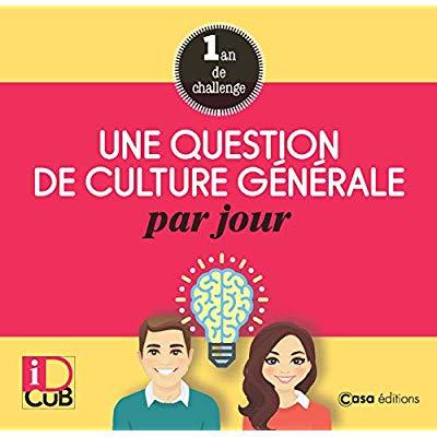 UNE QUESTION DE CULTURE GENERALE PAR JOUR