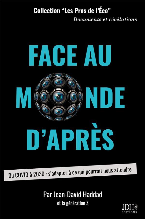 FACE AU MONDE D'APRES - DU COVID A 2030 : S'ADAPTER A CE QUI POURRAIT NOUS ATTENDRE