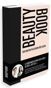 BEAUTY BOOK - BIEN DANS MA PEAU SAISON APRES SAISON