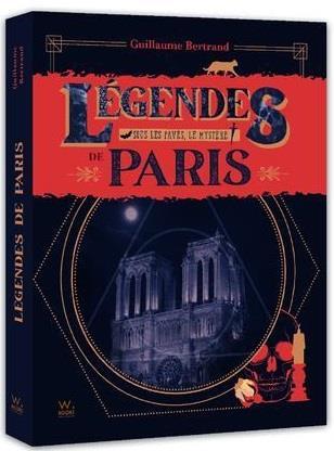 LEGENDES DE PARIS - SOUS LES PAVES, LE MYSTERE