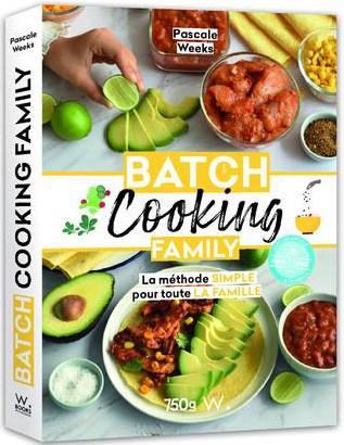 BATCH COOKING FAMILY - LA METHODE SIMPLE POUR TOUTE LA FAMILLE