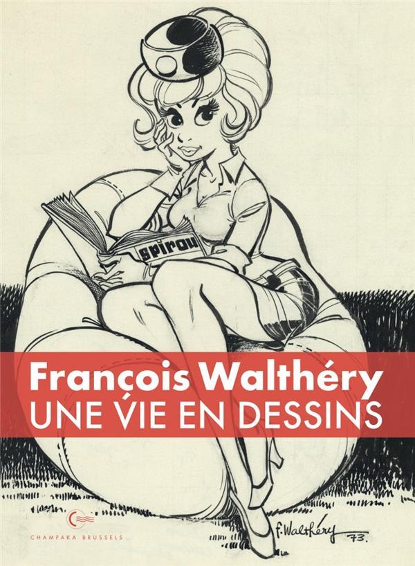 UNE VIE EN DESSINS - TOME 1 - WALTHERY