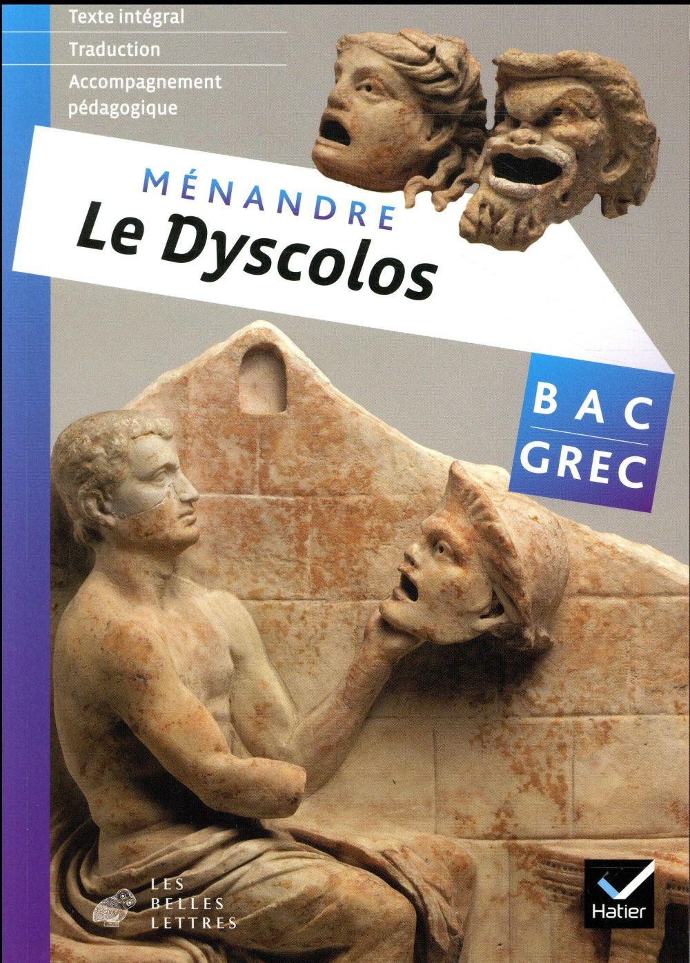 OEUVRE COMPLETE GREC TLE ED. 2017 MENANDRE, LE DYSCOLOS - LIVRE DE L'ELEVE