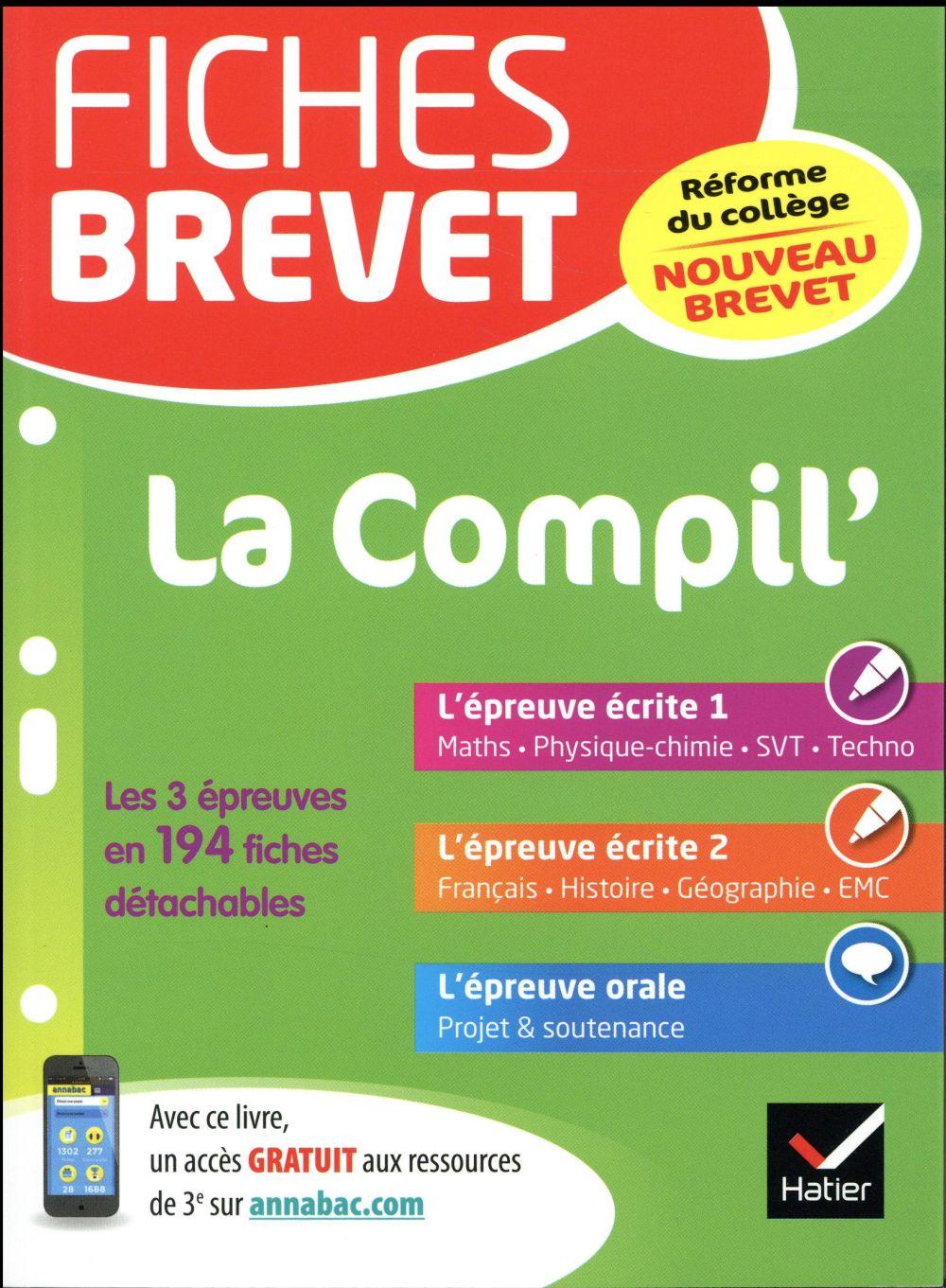 FICHES BREVET LA COMPIL' DU BREVET - FICHES DE REVISION POUR LES 3 EPREUVES