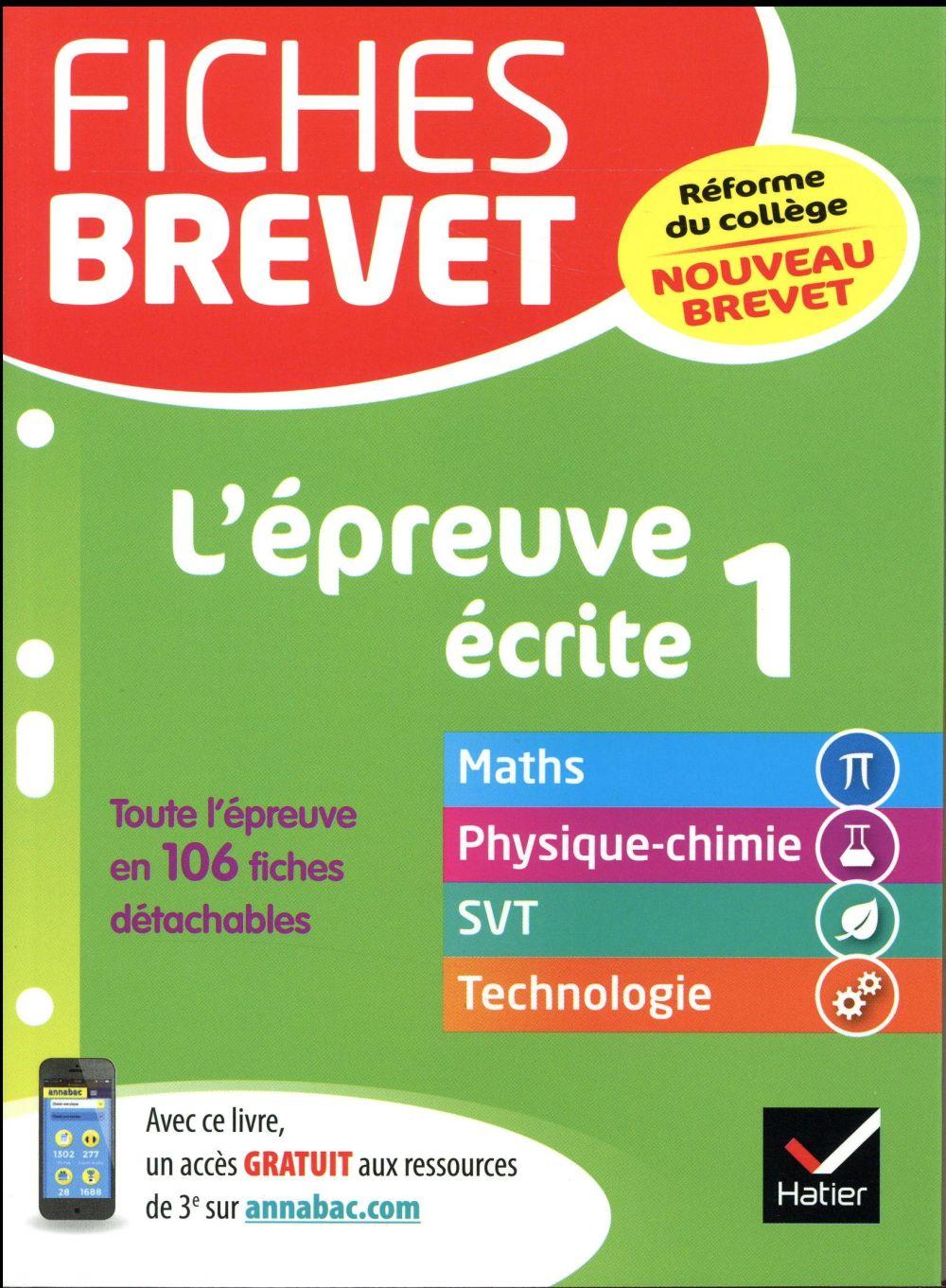 FICHES BREVET L'EPREUVE ECRITE 1 - FICHES DE REVISION EN MATHS, PHYSIQUE-CHIMIE, SVT ET TECHNOLOGIE