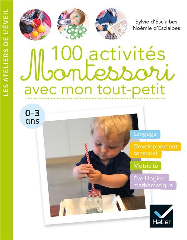 100 ACTIVITES MONTESSORI AVEC MON TOUT-PETIT  0-3 ANS